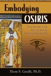 Embodying Osiris by Thom F. Cavalli, Ph.D.
