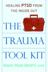 The Trauma Tool Kit by Susan Pease Banitt, LCSW