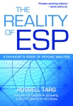 The Reality of ESP: A Physicist's Proof of Psychic Abilities by Russell Targ