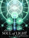 Soul of Light: Works of Illumination by Joma Sipe