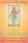 THE CHAKRAS: An Authoritative Edition of the Groundbreaking Classic by C. W. Leadbeater