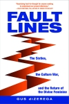 Fault Lines: The Sixties, the Culture War, and the Return of the Divine Feminine by Gus diZerega